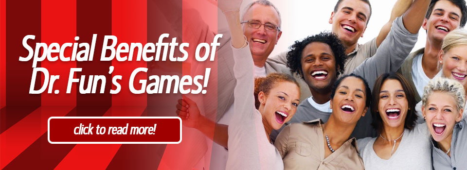 Special Benefits of Dr. Fun's Games